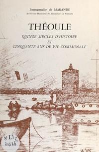 Emmanuelle de Marande et Michel Le Roy - Théoule - Quinze siècles d'histoire et cinquante ans de vie communale.
