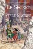 Emmanuelle de Saint Chamas et Benoît de Saint Chamas - Le secret de la stèle sacrée - Quête fantastique à rebondissements.