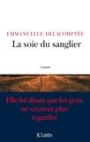 Emmanuelle Delacomptée - La soie du sanglier.