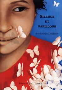 Emmanuelle Delafraye - Silence et Papillons.