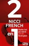 Emmanuelle Delanoë-Brun et Nicci French - Charlie n'est pas rentrée suivi de Feu de glace.