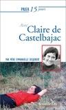 Emmanuelle Desjobert - Prier 15 jours avec Claire de Castelbajac.