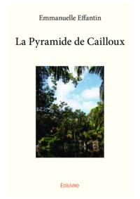 Emmanuelle Effantin - La pyramide de cailloux.