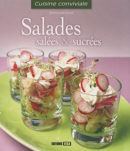 Emmanuelle Evrard - Salades salées et sucrées.