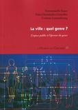 Emmanuelle Faure et Edna Hernandez-Gonzalez - La ville, quel genre ? - L'espace public à l'épreuve du genre.