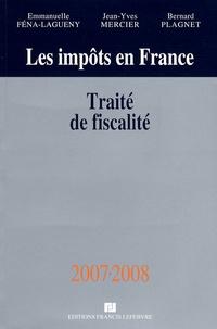 Emmanuelle Féna-Lagueny et Jean-Yves Mercier - Les impôts en France - Traité pratique de la fiscalité des affaires.