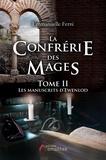 Emmanuelle Ferré - La confrérie de mages Tome 2 : Les manuscrits d'Ewenlod.