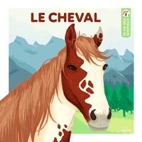Emmanuelle Figueras et Clémence Dupont - Le cheval - La vie des animaux.