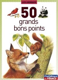 Emmanuelle Fojt et André Boos - Les animaux - 50 grands bons points.