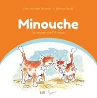 Emmanuelle Fournier et Francis Tardif - Minouche Tome 1 : Le secret de l'amour.