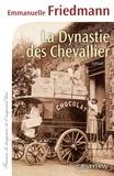Emmanuelle Friedmann - La Dynastie des Chevallier.