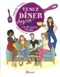 Emmanuelle Friedmann et Marie Crayon - Venez diner chez moi - + de 80 recettes pour épater vos amis.