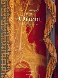 Un certain goût pour l'Orient- XVIIIe et XIXe siècles - Emmanuelle Gaillard |
