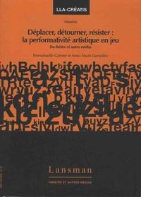 Déplacer, détourner, résister : la performativité au jeu - Du théâtre et autres médias.pdf