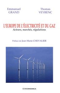 L'Europe de l'électricité et du gaz- Acteurs, marchés, régulations - Emmanuelle Grand  