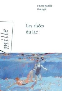 Emmanuelle Grangé - Les risées du lac.