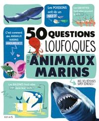 Emmanuelle Grundmann - 50 questions loufoques sur les animaux marins.