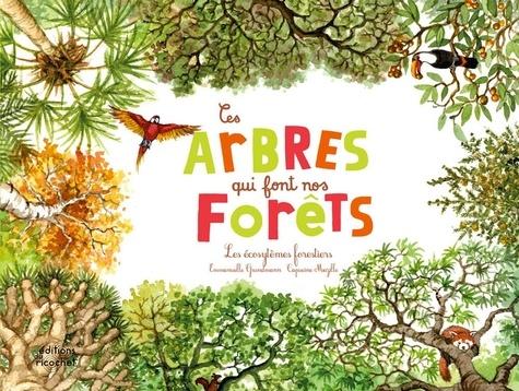 Ces arbres qui font nos forêts. Les écosystèmes forestiers