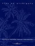 Emmanuelle Grundmann - Iles et archipels - Coffret en 4 volumes : Seychelles, Polynésie, Antilles, Mascareignes.