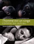 Emmanuelle Grundmann - L'homme est un singe comme les autres.