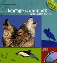 Emmanuelle Grundmann - Le langage des animaux - Rugir, hurler, barrir.... 1 CD audio