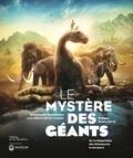Emmanuelle Grundmann et Pierre-Olivier Antoine - Le mystère des géants - De la disparition des dinosaure à nos jours.