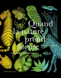 Emmanuelle Grundmann - Quand la nature prend forme.