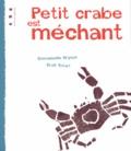 Emmanuelle Gryson et Erolf Totort - Petit crabe est méchant.