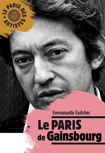 Emmanuelle Guilcher - Le Paris de Gainsbourg.
