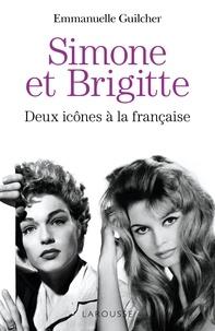 Emmanuelle Guilcher - Simone et Brigitte - Deux icônes à la française.