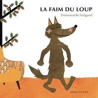 Emmanuelle Halgand - La faim du loup.
