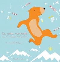Emmanuelle Halgand - La petite marmotte qui ne voulait pas dormir.