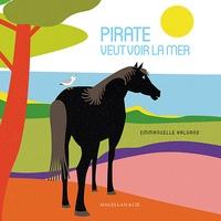 Emmanuelle Halgand - Pirate veut voir la mer.