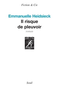 Emmanuelle Heidsieck - Il risque de pleuvoir.