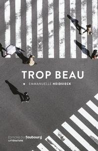 Emmanuelle Heidsieck - Trop beau.