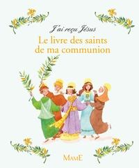 Emmanuelle Heme - Le livre des saints de ma communion.