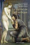 Emmanuelle Hénin et Valérie Naas - Le mythe de l'art antique - Entre anecdotes et lieux communs.