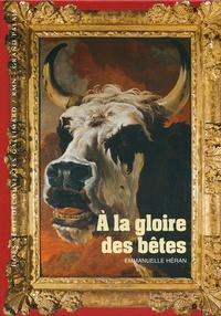 A la gloire des bêtes - Publié à loccasion de lexposition Beauté animale présentée aux Galeries nationales du Grand Palais, à Paris, du 21 mars au 16 juillet 2012.pdf