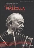 Emmanuelle Honorin - Astor Piazzolla - Le tango de la démesure.