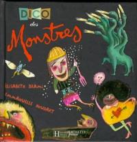 Emmanuelle Houdart et Elisabeth Brami - Dico des monstres.