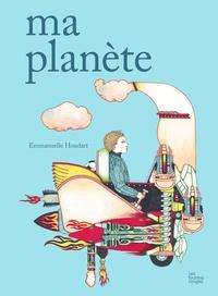 Emmanuelle Houdart - Ma planète.