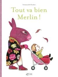 Emmanuelle Houdart - Tout va bien Merlin !.