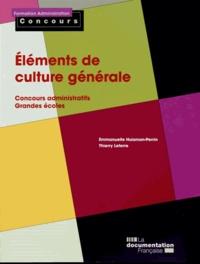Emmanuelle Huisman-Perrin et Thierry Leterre - Eléments de culture générale.