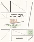Emmanuelle Huynh et Denise Luccioni - Histoire(s) et lectures : Trisha Brown / Emmanuelle Huynh.