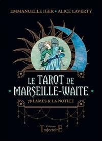 Emmanuelle Iger et Alice Laverty - Le Tarot de Marseille-Waite - 78 lames & la notice. Avec 1 pochette satinée.