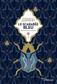 Emmanuelle Jappert - Le scarabée bleu - Une invitation aux voyages.