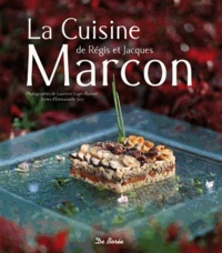 Emmanuelle Jary - La cuisine de Régis et Jacques Marcon.