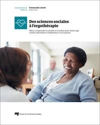 Emmanuelle Jasmin - Des sciences sociales à l'ergothérapie - Mieux comprendre la société et la culture pour mieux agir comme spécialiste en habilitation à l'occupation.