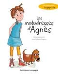 Emmanuelle Jasmin et Louise Catherine Bergeron - Les maladresses d'Agnès - Une histoire sur la dyspraxie.