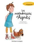 Emmanuelle Jasmin et Louise Catherine Bergeron - Les maladresses d'Agnès - Une histoire sur... la dyspraxie.